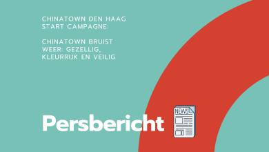 Persbericht: Chinatown Den Haag start campagne